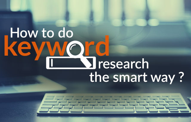 Learn How To Do Keyword Research : The Smart Way