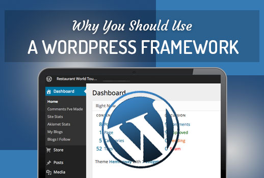 Why You Should Use A WordPress Framework