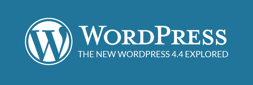 The New WordPress 4.4 Explored