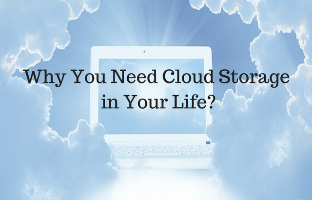 Why You Need Cloud Storage in Your Life