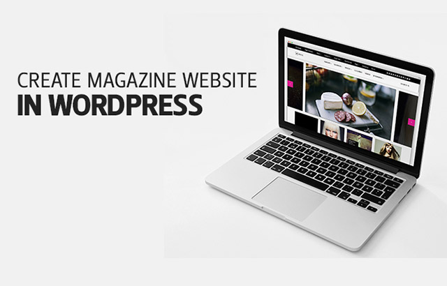 How to Create a Magazine Website with WordPress