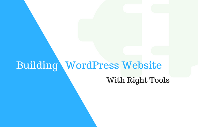 10+ Amazing Tools For Building WordPress Website on Your Own