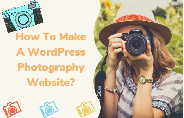 Create A WordPress Photography Website- A Guide For Beginners