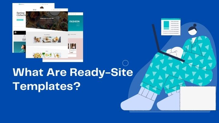 What Are Ready-Site Templates And How To Use Them?
